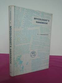 MYCOLOGIST'S HANDBOOK An Introduction to the Principles of Taxonomy and Nomenclature in the Fungi and Lichens [Professor W. T. Stearn's copy]