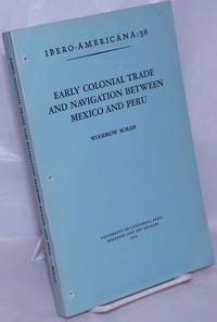 image of Early Colonial Trade and Navigation Between Mexico and Peru