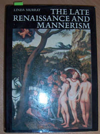 Late Renaissance and Mannerism, The by  Linda Murrary - First Edition - 1967 - from Reading Habit and Biblio.com