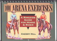 101 ARENA EXERCISES:  A RINGSIDE GUIDE FOR HORSE & RIDER. by  Cherry Hill - Paperback - from Capricorn Books and Biblio.com