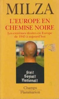L'Europe en chemise noire: Les extrêmes droites en Europe de 1945 à aujourd'hui by Milza Pierre - Paperback - 2004 - from davidlong68 and Biblio.com