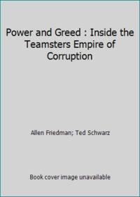 Power and Greed: Inside the Teamsters Empire of Corruption