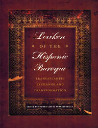 Lexikon of the Hispanic Baroque: Transatlantic Exchange and Transformation (Joe R. and Teresa Lozano Long Series in Latin American and Latino Art and Culture)