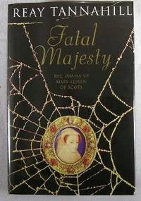 Fatal Majesty : A Novel of Mary, Queen of Scots
