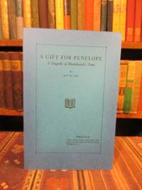 A Gift for Penelope.  A Tragedy of Blackbeard's Time (A Play)