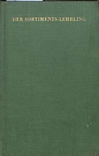 Der Sortiments-Lehrling. Ein Lehrbuch für junge Buchhändler.