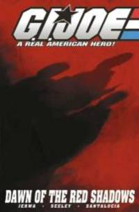 G.I. Joe Volume 8: Rise Of The Red Shadows (G. I. Joe: A Real American Hero!) (v. 8) by Brandon Jerwa - Paperback - 2006-09-08 - from Books Express and Biblio.com