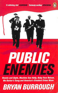 Public Enemies [Film Tie-in]: The True Story of America's Greatest Crime Wave by  Bryan Burrough - Paperback - First Edition - 2005-07-07 - from M Godding Books Ltd (SKU: 178950)