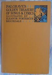 THE GOLDEN TREASURY OF THE BEST SONGS AND LYRICAL POEMS IN THE ENGLISH LANGUAGE.  (PALGRAVE'S...