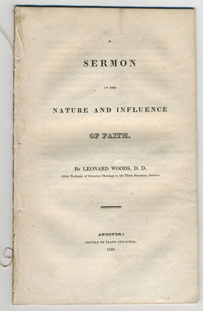 Andover: Printed by Flagg & Gould, 1826. 8vo. 27 pp.  Shoemaker 27697. Removed from ...