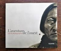 image of L'aventure de l'Ouest par la photographie