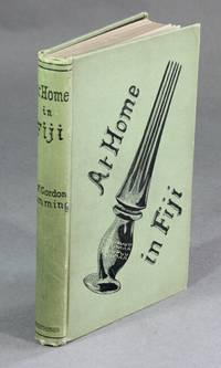 At home in Fiji ... Second edition, complete in one volume