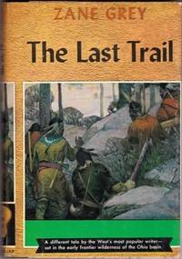 The Last Trail By Zane Grey Hardcover Recent Reprint