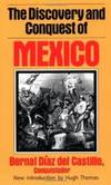 The Discovery and Conquest Of Mexico