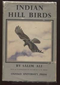 Indian Hill Birds by  Salim Ali - First Edition; First Printing - 1949 - from E Ridge fine Books and Biblio.co.uk