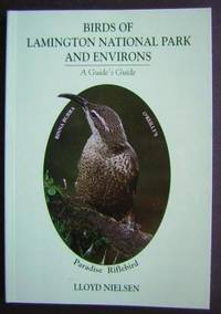 Birds of Lamington National Park and Environs: A Guide's Guide