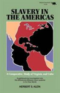 image of Slavery in the Americas : A Comparative Study of Virginia and Cuba