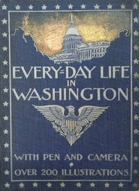 Every-Day Life in Washington with Pen and Camera