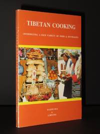 Tibetan Cooking: A Pioneer Book on the Food and Cookery of the Well Known Mysterious and one Time Forbidden Land