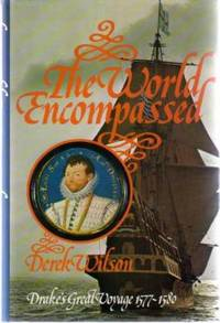 The World Encompassed : Drake's Great Voyages 1577-1580 by  Derek Wilson - Hardcover - Book Club - 1977 - from YesterYear Books (SKU: 042226)
