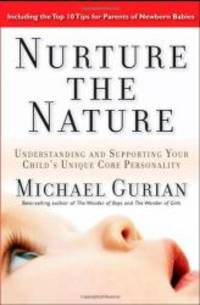 image of Nurture the Nature: Understanding and Supporting Your Child's Unique Core Personality