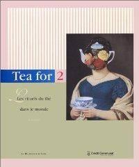 Tea for 2. Les rituels du thé dans le monde