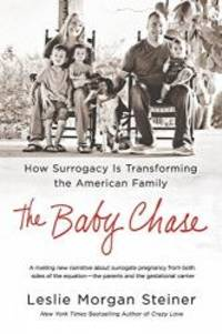 image of The Baby Chase: How Surrogacy Is Transforming the American Family