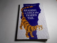 Reading Is Only the Tiger's Tail
