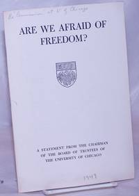 image of Are we afraid of freedom? A statement from the chairman of the Board of Trustees of the University of Chicago