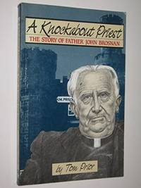 A Knockabout Priest: The Story Of Father John Brosnan