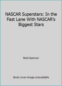 image of NASCAR Superstars: In the Fast Lane With NASCAR's Biggest Stars