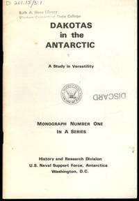 Dakotas in the Antarctic, A Study in Versatility, Monograph Number One in a Series by Henry M. Dater - Paperback - First Edition - 1970-01-01 - from Mark Lavendier, Bookseller (SKU: SKU1028259)
