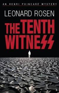 The Tenth Witness by Leonard Rosen - Hardcover - 2013 - from ThriftBooks (SKU: G1579623190I4N00)