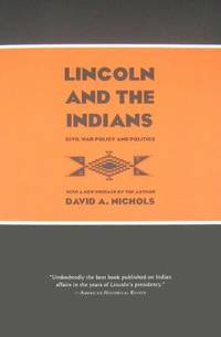 Lincoln and the Indians : Civil War Policy and Politics