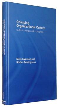 Changing Organizational Culture  Cultural Change Work in Progress