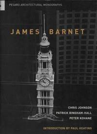James Barnet : The Universal Values of Civic Existence [Pesaro Architectual Monographs 4]