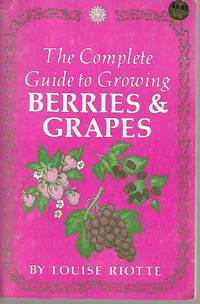 image of The Complete Guide to Growing Berries and Grapes