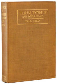 image of Association Copy] THE HOUSE OF CONNELLY AND OTHER PLAYS: THE HOUSE OF CONNELLY; POTTER'S FIELD; TREAD THE GREEN GRASS