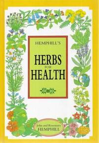 Hemphill's Herbs for Health by JOhn and Rosemary Hemphill - Hardcover - 1986 - from leura books (SKU: 253546)