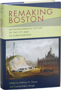 Remaking Boston: An Environmental History of the City and its Surroundings