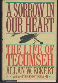A Sorrow in our Heart. The Life of Tecumseh