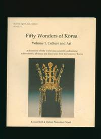 Fifty [50] Wonders of Korea Volume 1: Culture and Art [Korean Spirit and Culture Series IV]