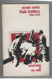 Field Artillery, 1954-1973 (Vietnam Studies) by  David Ewing Ott - Paperback - First Printing - 1975 - from Recycled Records and Books and Biblio.com