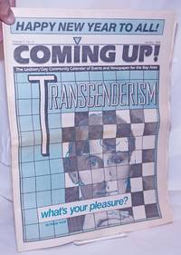 image of Coming Up! the lesbian/gay community calendar of events and newspaper for the Bay Area [aka San Francisco Bay Times] vol. 7, #4, January 1986: Transgenderism; what's your pleasure