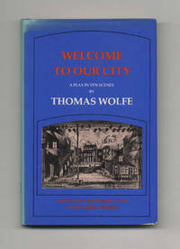 Welcome To Our City: A Play In Ten Scenes  - 1st Edition/1st Printing