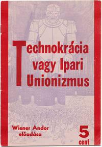 TECHNOKRÁCIA VAGY IPARI UNIONIZMUS