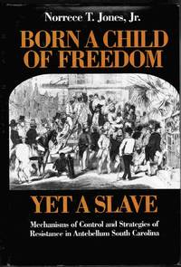 Born a Child of Freedom, Yet a Slave: Mechanisms of Control and Strategies  of Resistance in...
