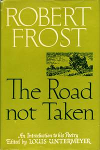 The Road Not Taken: An Introduction to Robert Frost
