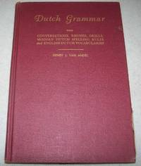 Dutch Grammar with Conversations, Rhymes, Drills, Modern Dutch Spelling, Rules and English Dutch Vocabularies