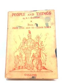 People and Things, Book 1, from Long Ago to Tudor Times